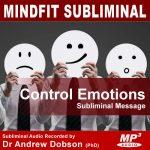 Reduce/Control Emotions Subliminal Message MP3 Download