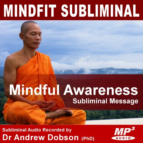 Mindful Awareness Subliminal Message MP3 Download