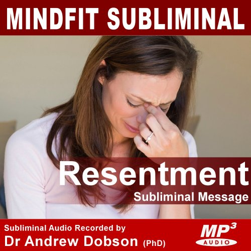 stop resentment Subliminal Message MP3