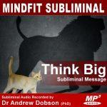 Think Big Subliminal Message MP3 Download