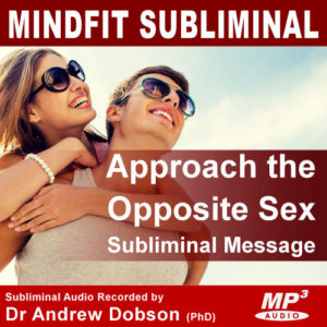 Approaching the Opposite Sex Subliminal Message MP3