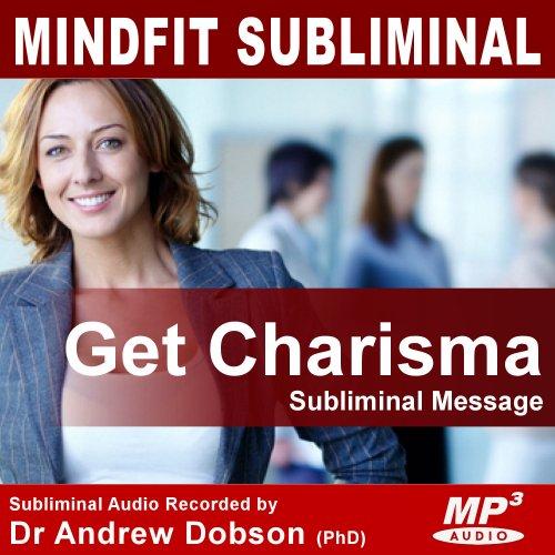 Charismatic Charisma Subliminal Message MP3 Download