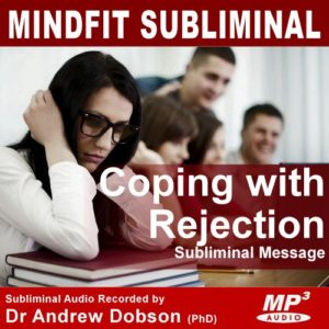 How to cope with Rejection subliminal message mp3