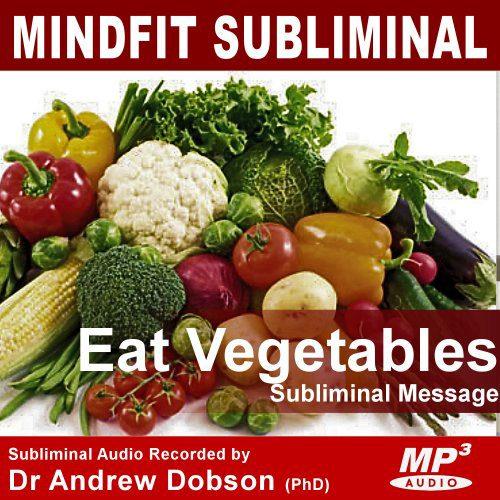 eat more vegetables subliminal message mp3