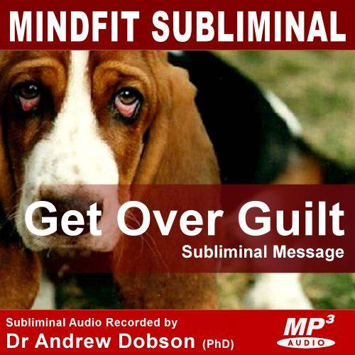 Release Guilt Subliminal Message MP3 Download