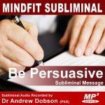 Be Persuasive Subliminal Message