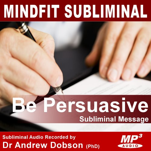 Be Persuasive Subliminal Message