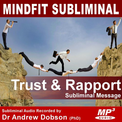 Trust and Rapport Subliminal Message